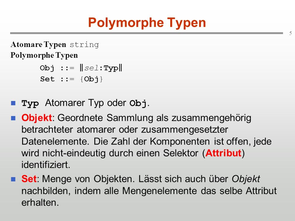 Polymorphe Typen Typ Atomarer Typ oder Obj.