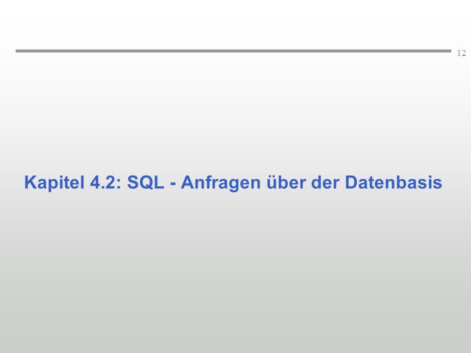 Kapitel 4.2: SQL - Anfragen über der Datenbasis