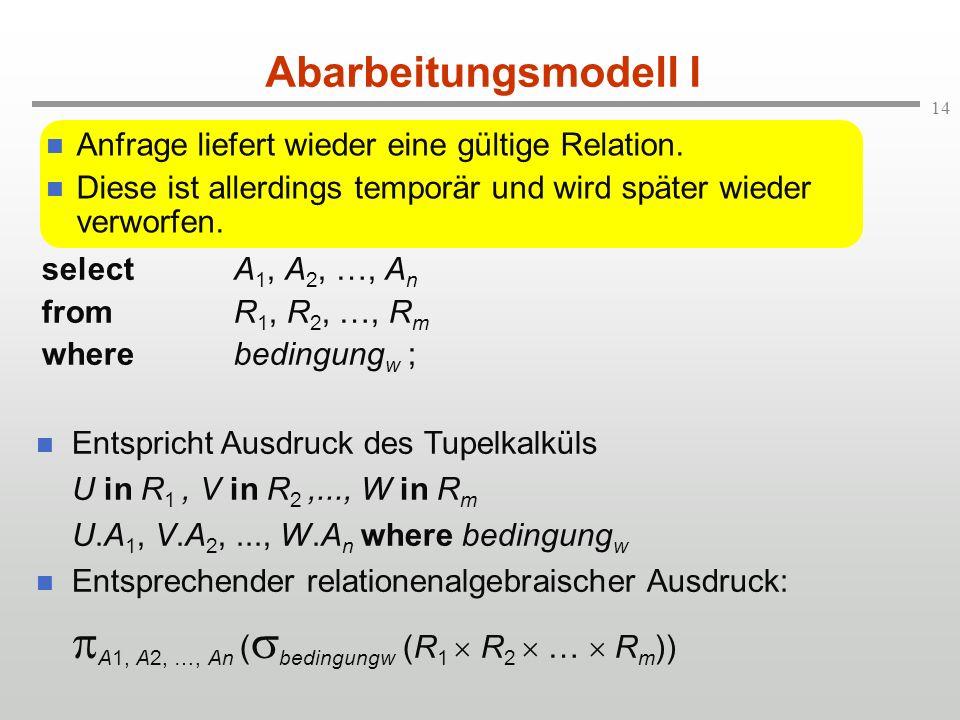 A1, A2, …, An (bedingungw (R1  R2  …  Rm))