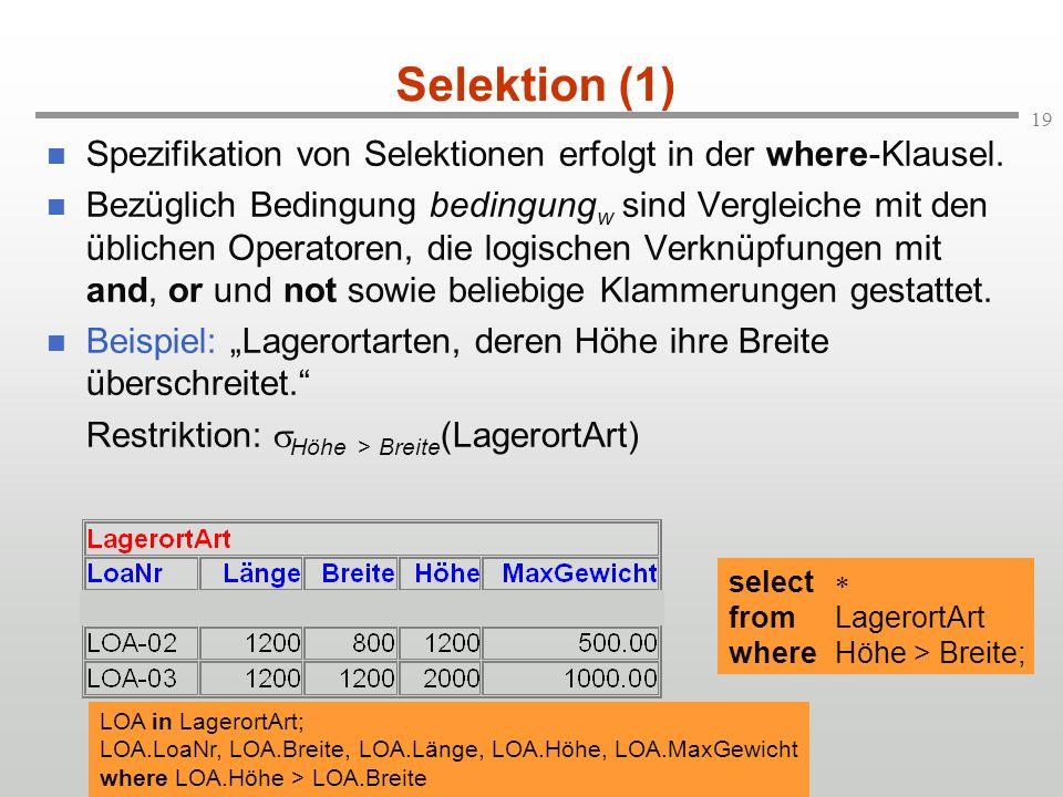 Selektion (1) Spezifikation von Selektionen erfolgt in der where-Klausel.