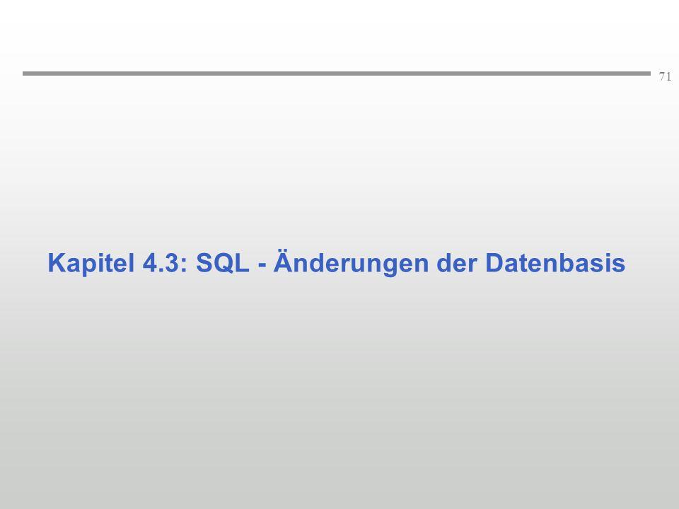 Kapitel 4.3: SQL - Änderungen der Datenbasis