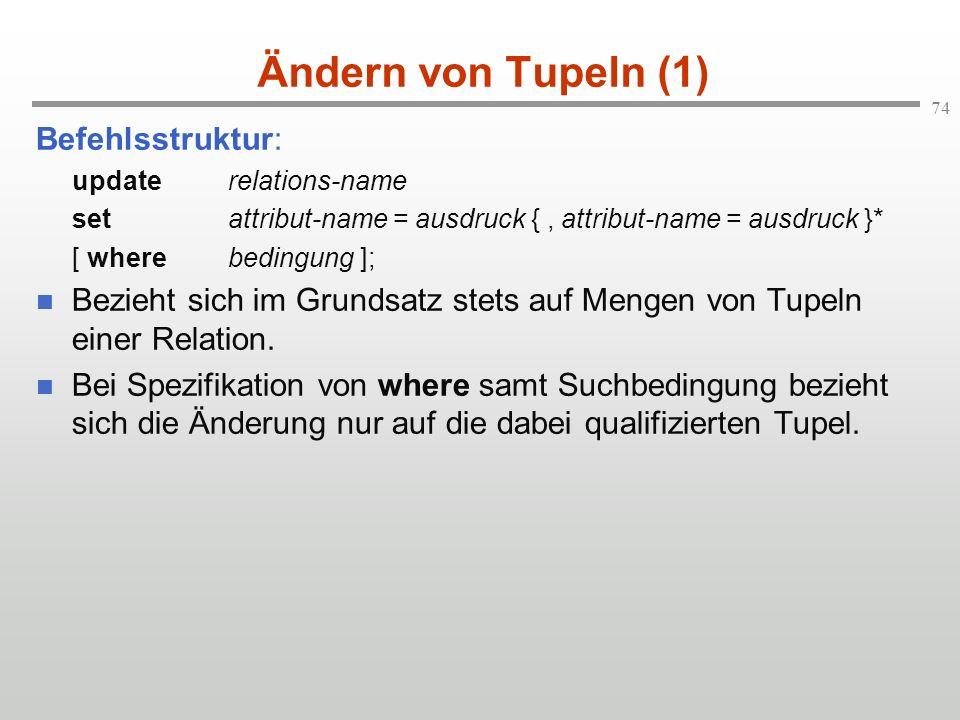 Ändern von Tupeln (1) Befehlsstruktur:
