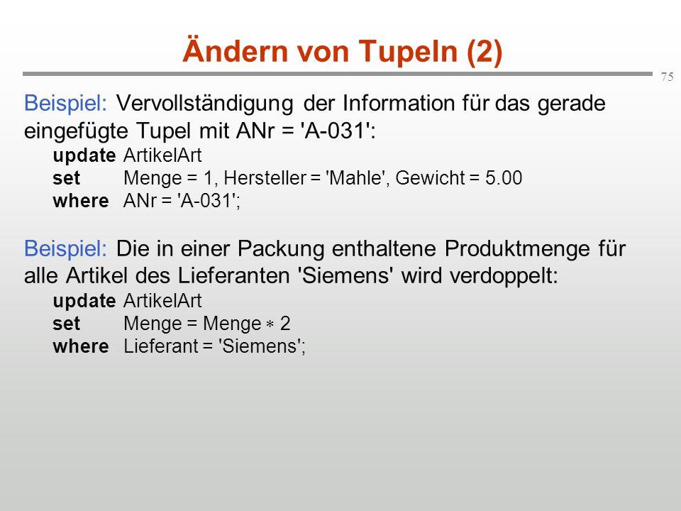 Ändern von Tupeln (2) Beispiel: Vervollständigung der Information für das gerade eingefügte Tupel mit ANr = A-031 :