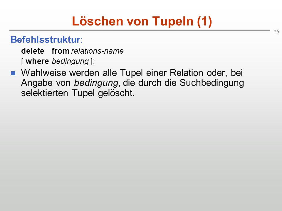 Löschen von Tupeln (1) Befehlsstruktur: