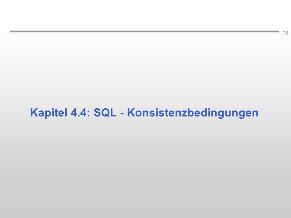 Kapitel 4.4: SQL - Konsistenzbedingungen