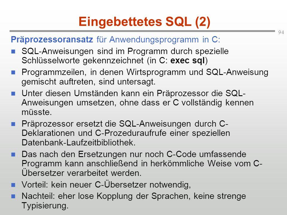Eingebettetes SQL (2) Präprozessoransatz für Anwendungsprogramm in C: