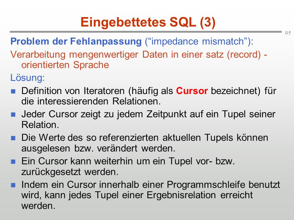 Eingebettetes SQL (3) Problem der Fehlanpassung ( impedance mismatch ):