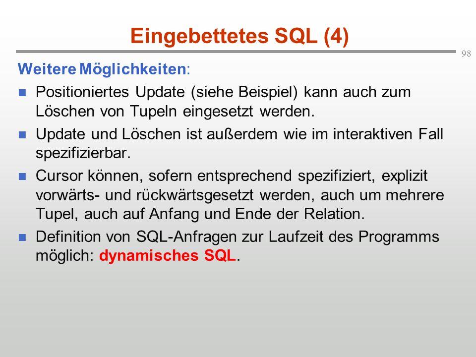 Eingebettetes SQL (4) Weitere Möglichkeiten:
