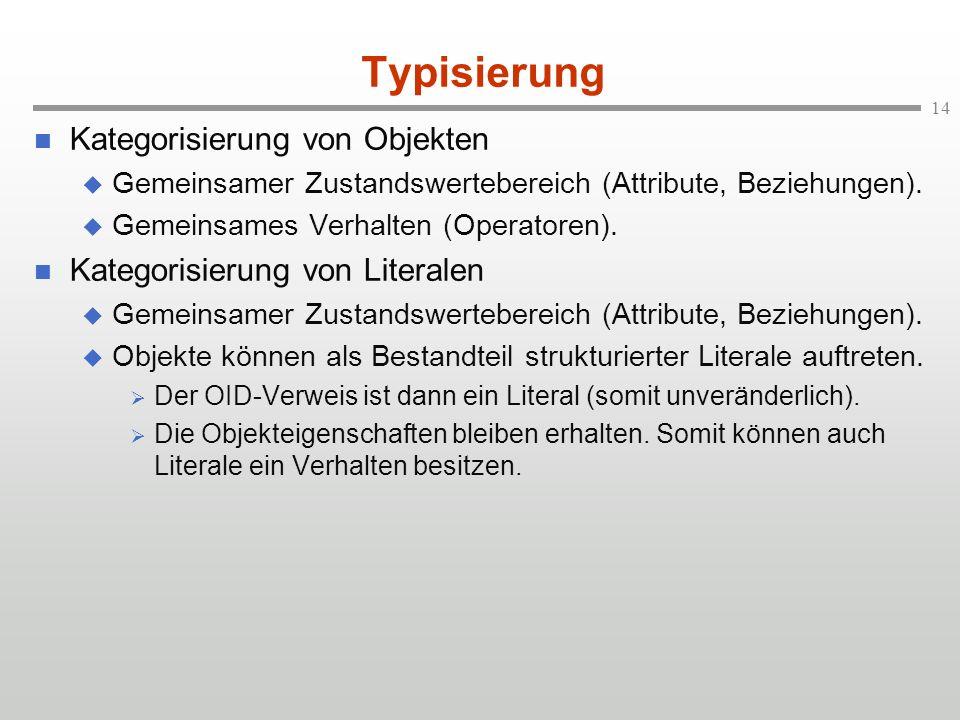 Typisierung Kategorisierung von Objekten Kategorisierung von Literalen