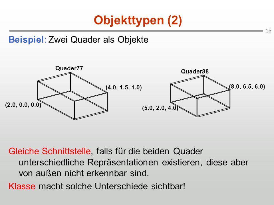 Objekttypen (2) Beispiel: Zwei Quader als Objekte