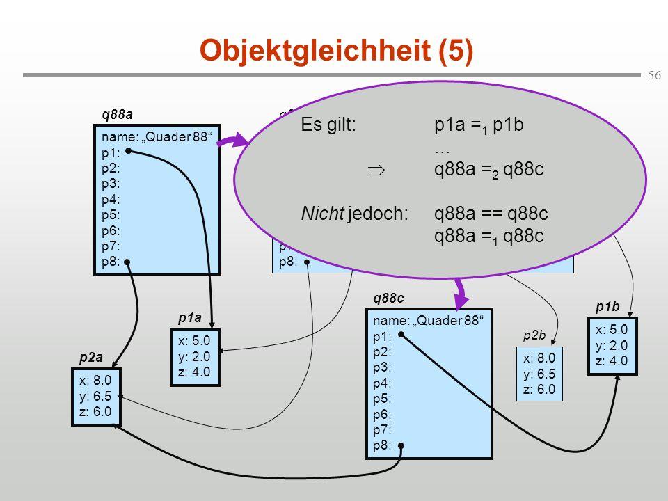 Objektgleichheit (5) Es gilt: p1a =1 p1b ...  q88a =2 q88c