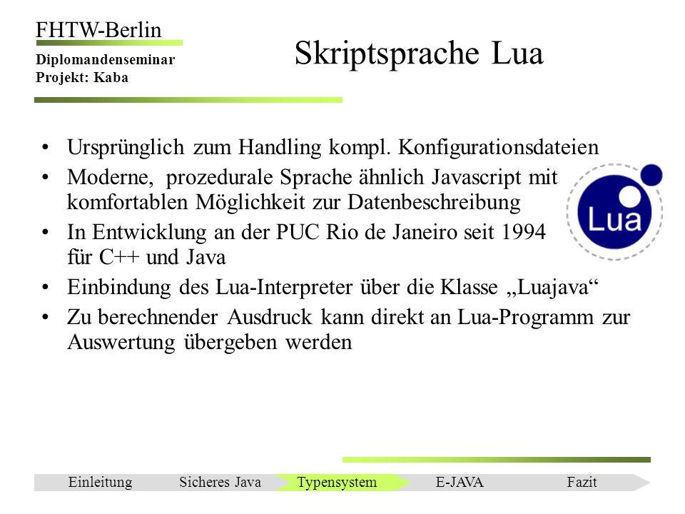 Skriptsprache LuaUrsprünglich zum Handling kompl. Konfigurationsdateien.