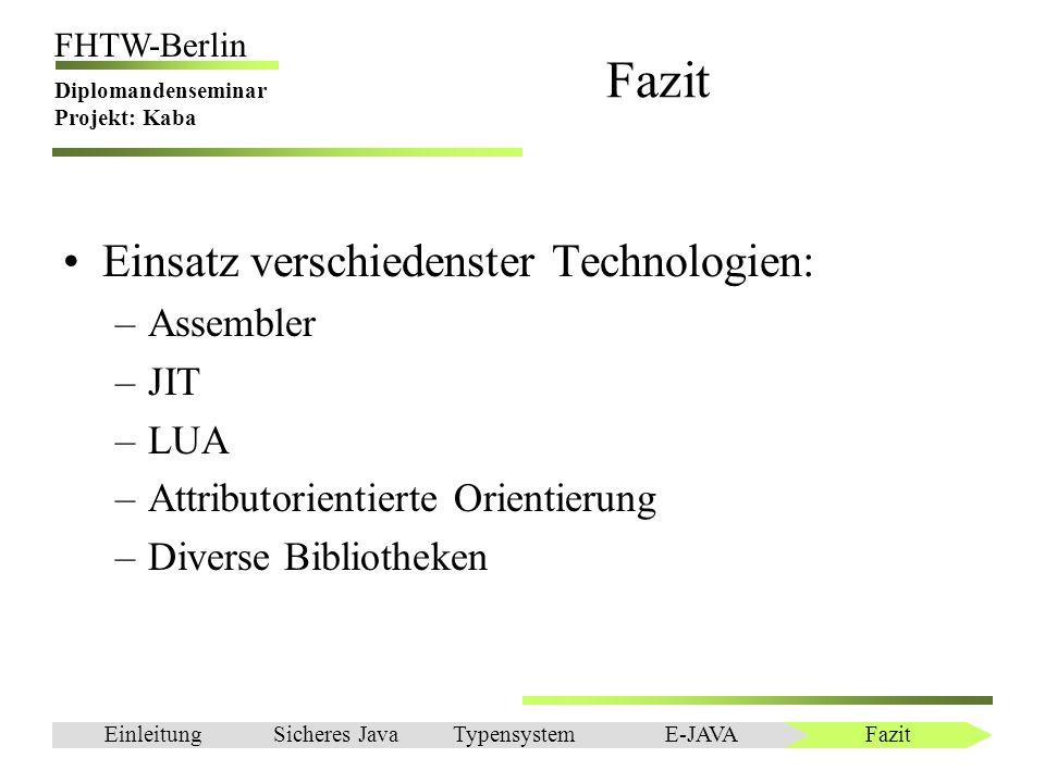 Fazit Einsatz verschiedenster Technologien: Assembler JIT LUA