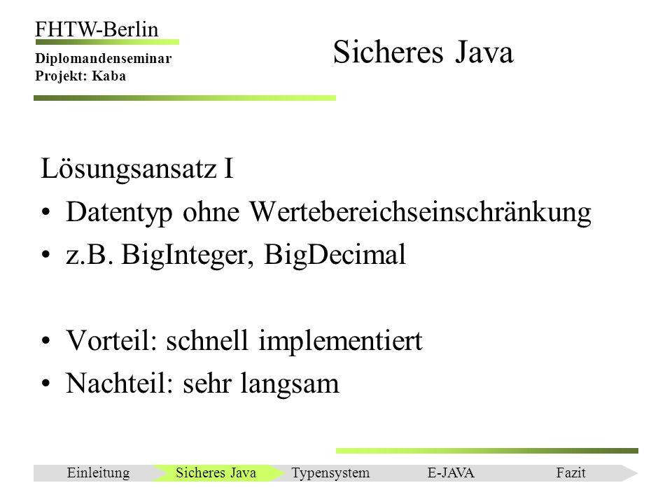 Sicheres Java Lösungsansatz I Datentyp ohne Wertebereichseinschränkung