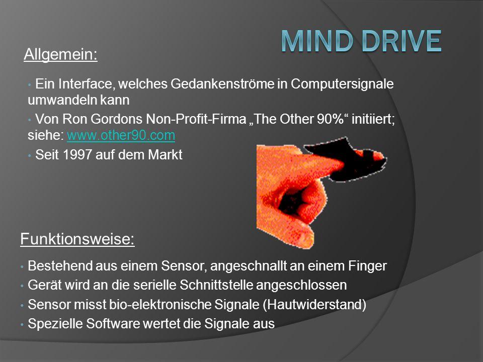 Mind Drive Allgemein: Funktionsweise: