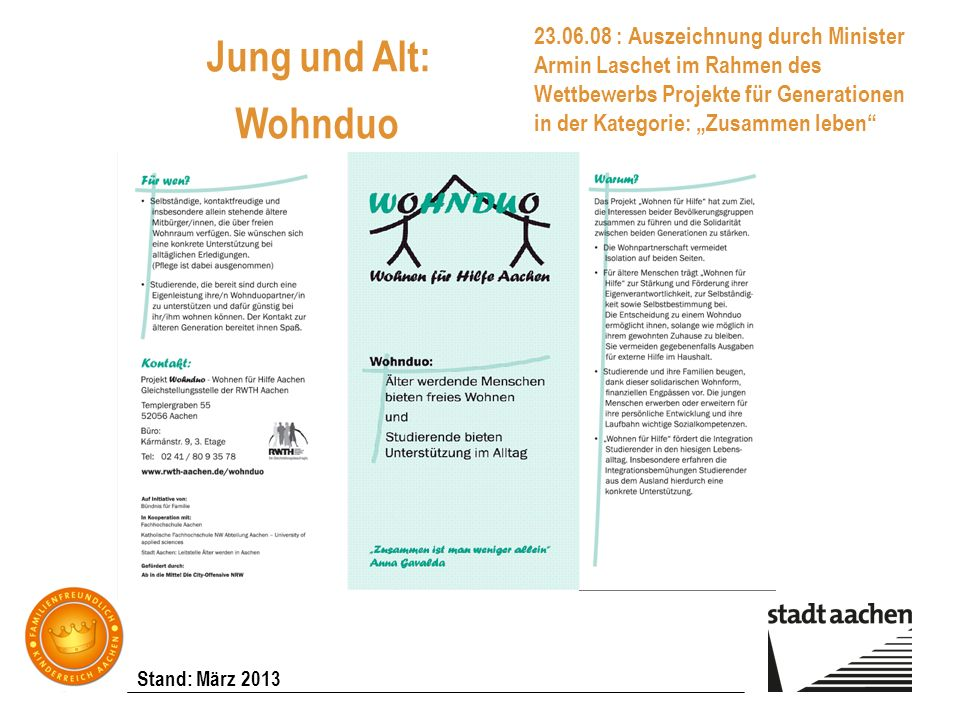 """23.06.08 : Auszeichnung durch Minister Armin Laschet im Rahmen des Wettbewerbs Projekte für Generationen in der Kategorie: """"Zusammen leben"""