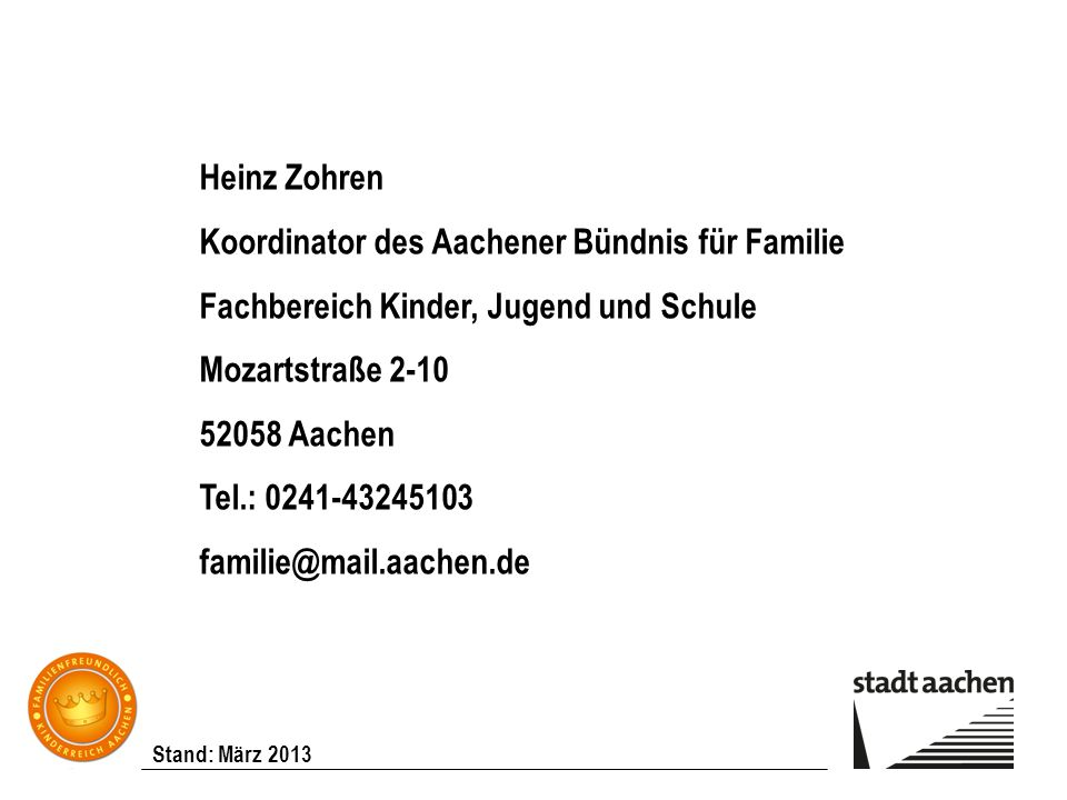 Heinz Zohren Koordinator des Aachener Bündnis für Familie. Fachbereich Kinder, Jugend und Schule. Mozartstraße 2-10.