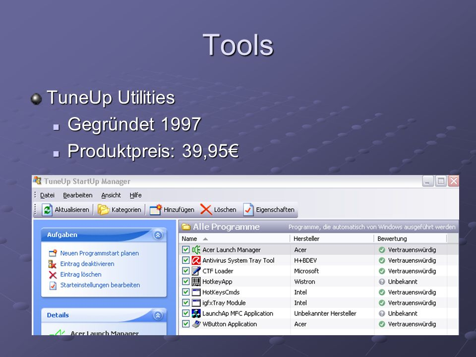 Tools TuneUp Utilities Gegründet 1997 Produktpreis: 39,95€