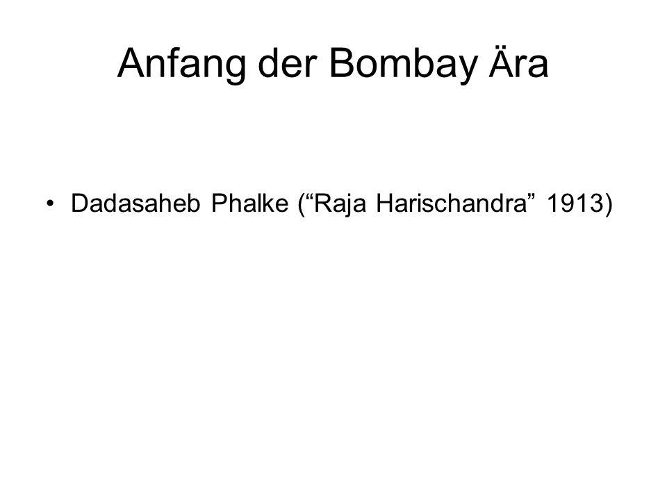 Anfang der Bombay Ära Dadasaheb Phalke ( Raja Harischandra 1913)