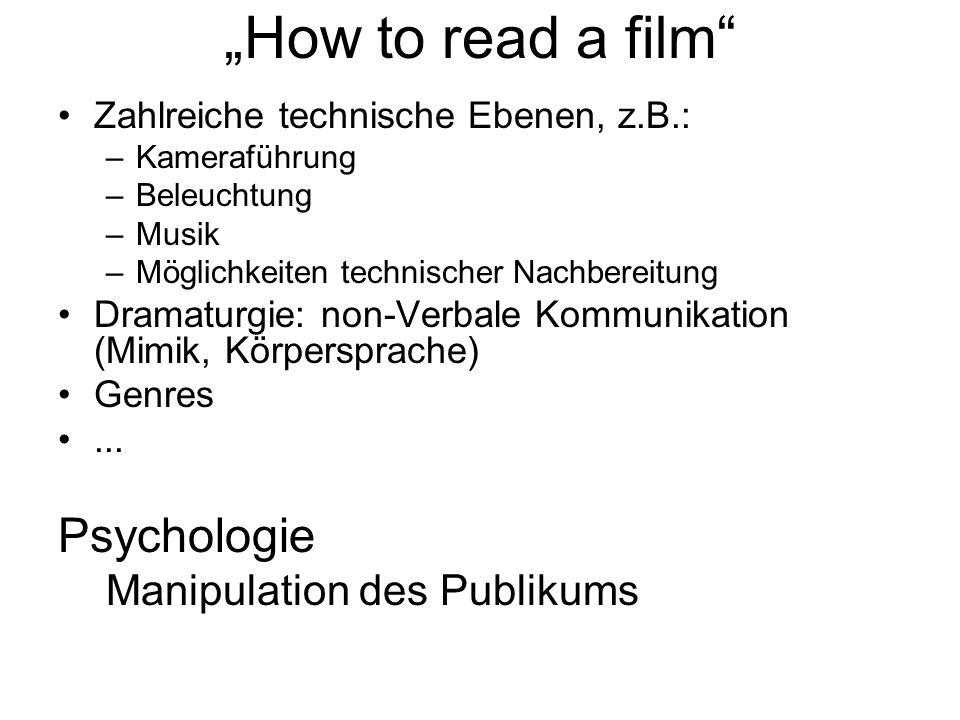 """How to read a film Psychologie Manipulation des Publikums"