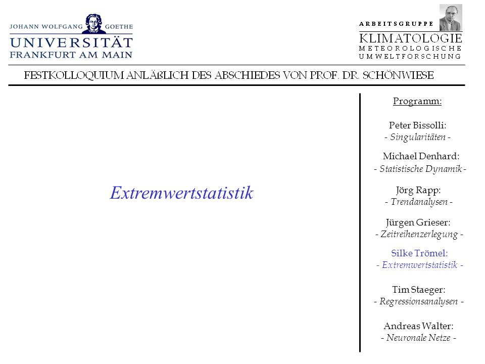 Extremwertstatistik Programm: Peter Bissolli: - Singularitäten -