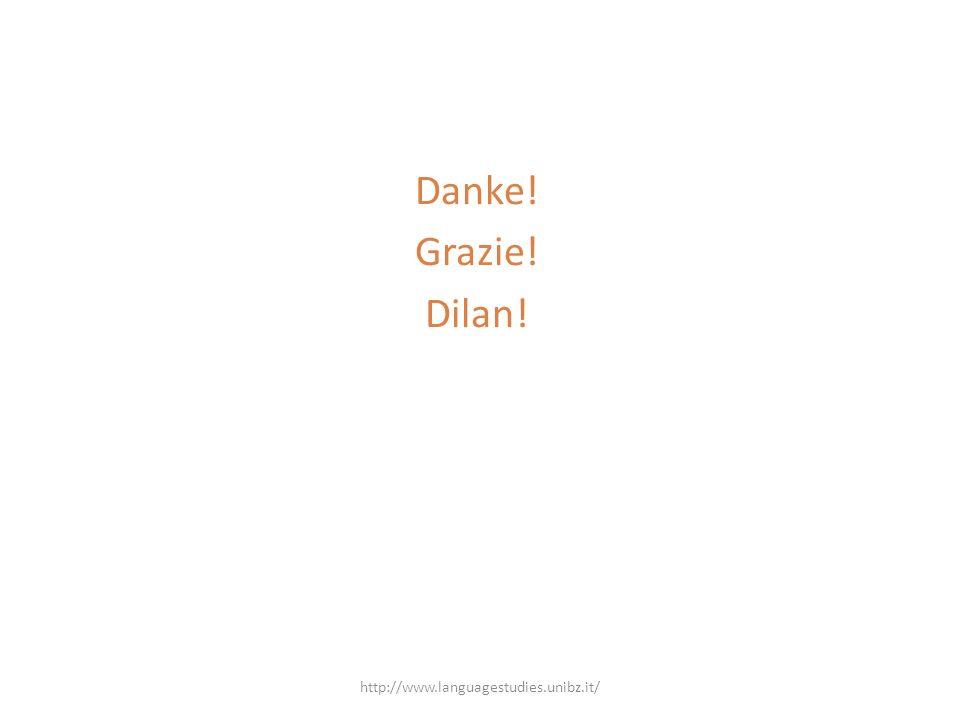 Danke! Grazie! Dilan! http://www.languagestudies.unibz.it/