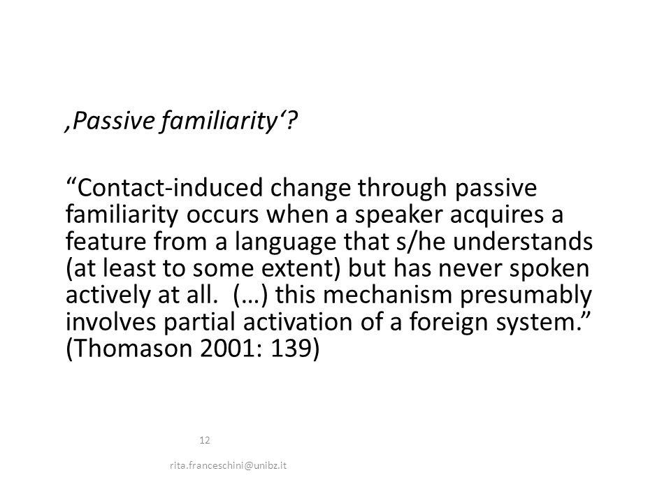 'Passive familiarity'