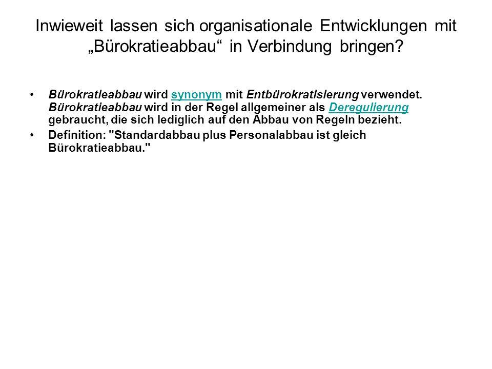 """Inwieweit lassen sich organisationale Entwicklungen mit """"Bürokratieabbau in Verbindung bringen"""