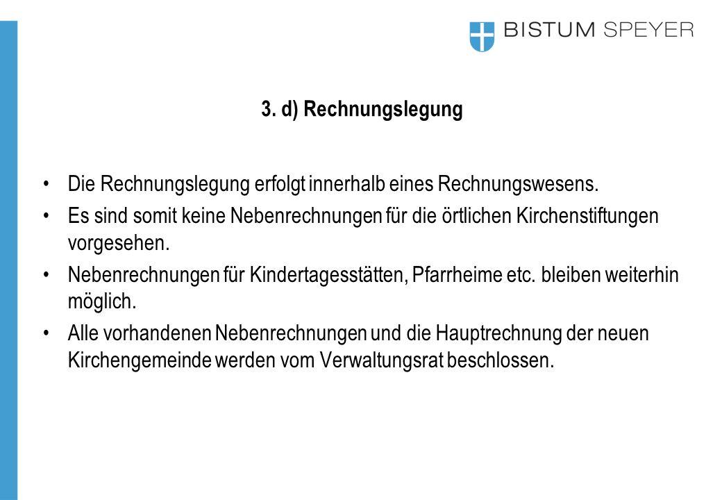 3. d) Rechnungslegung Die Rechnungslegung erfolgt innerhalb eines Rechnungswesens.