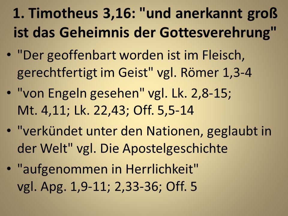 1. Timotheus 3,16: und anerkannt groß ist das Geheimnis der Gottesverehrung