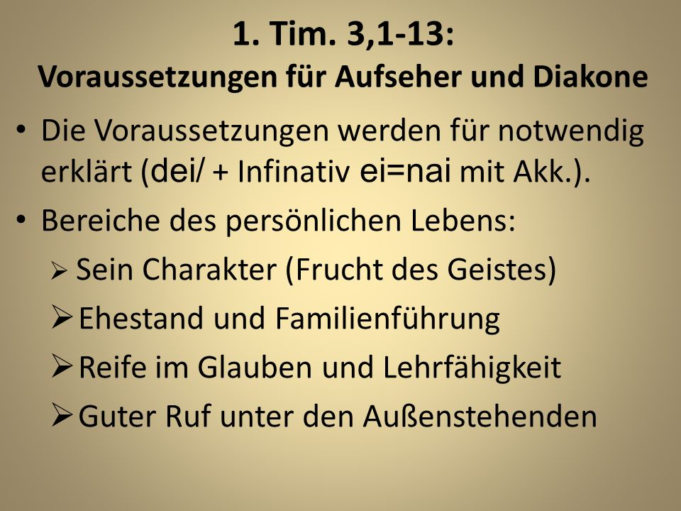 1. Tim. 3,1-13: Voraussetzungen für Aufseher und Diakone