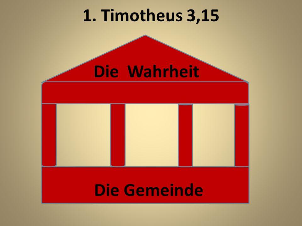 1. Timotheus 3,15 Die Wahrheit Die Gemeinde