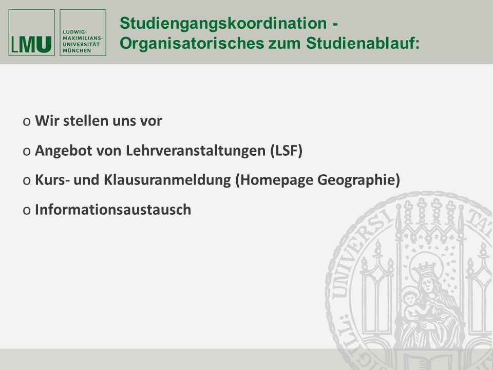 Studiengangskoordination - Organisatorisches zum Studienablauf: