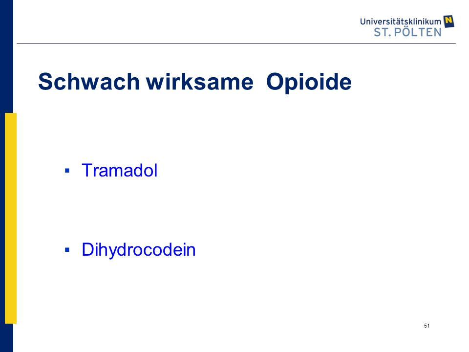 Schwach wirksame Opioide