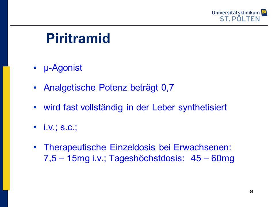 Piritramid µ-Agonist Analgetische Potenz beträgt 0,7