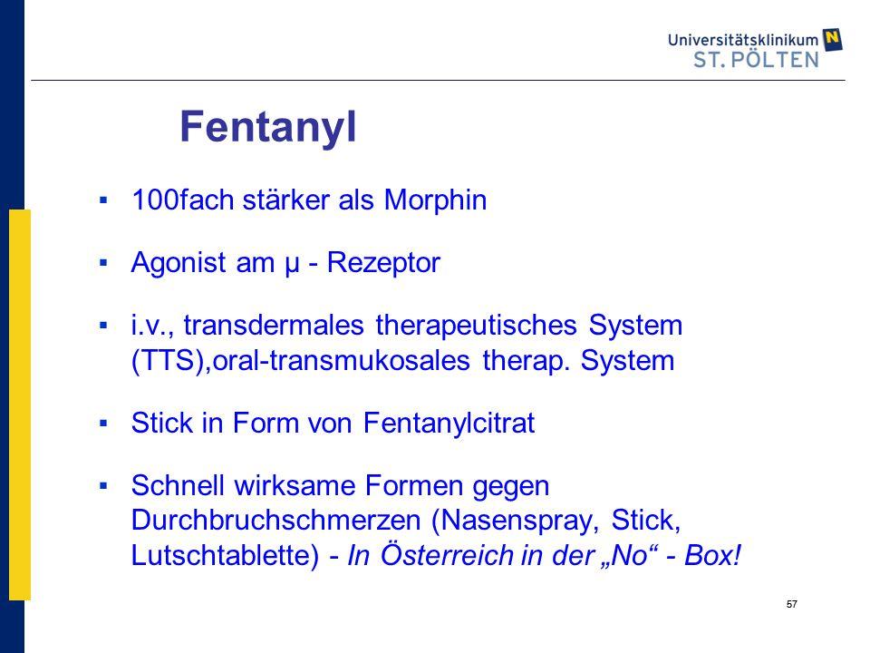 Fentanyl 100fach stärker als Morphin Agonist am µ - Rezeptor