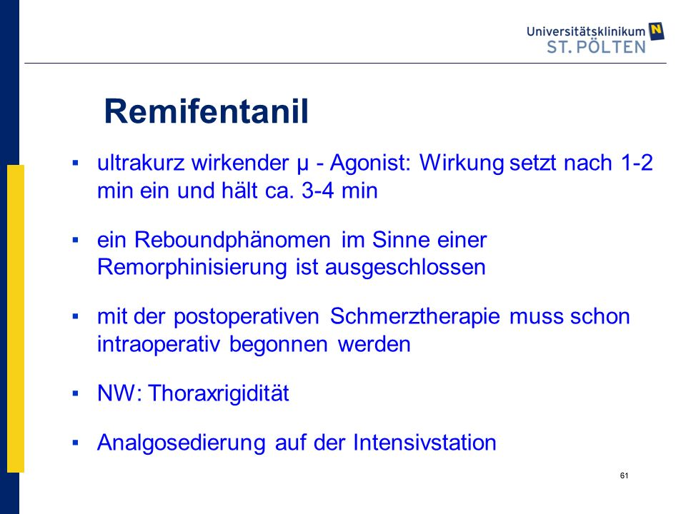Remifentanil ultrakurz wirkender µ - Agonist: Wirkung setzt nach 1-2 min ein und hält ca. 3-4 min.