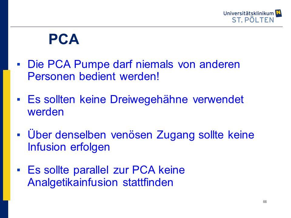 PCA Die PCA Pumpe darf niemals von anderen Personen bedient werden!