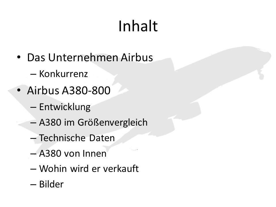 Inhalt Das Unternehmen Airbus Airbus A380-800 Konkurrenz Entwicklung