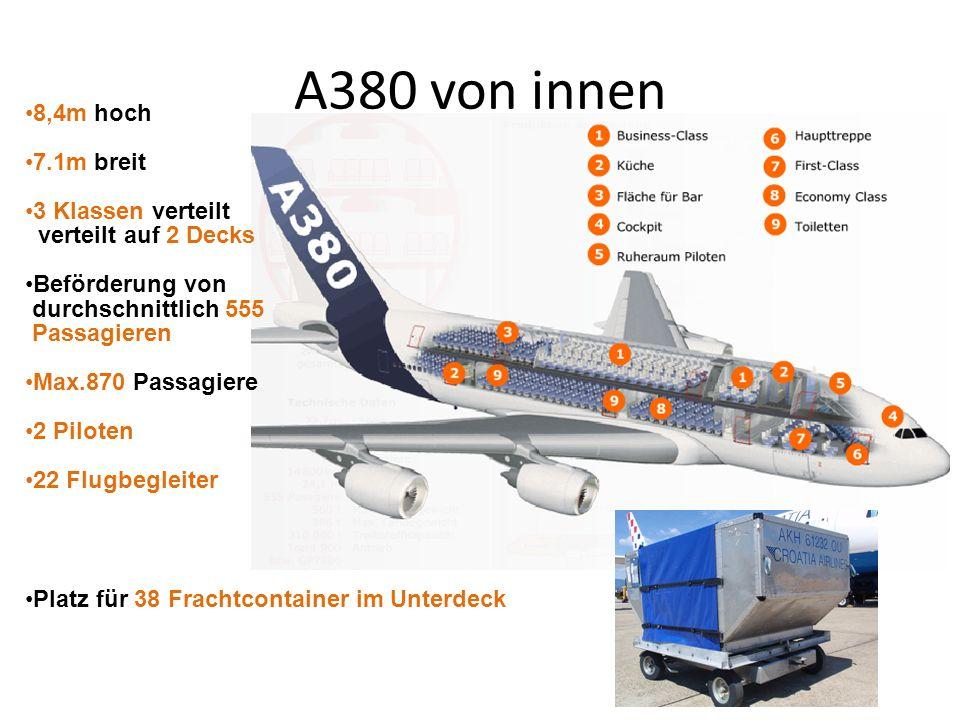 A380 von innen 8,4m hoch 7.1m breit 3 Klassen verteilt