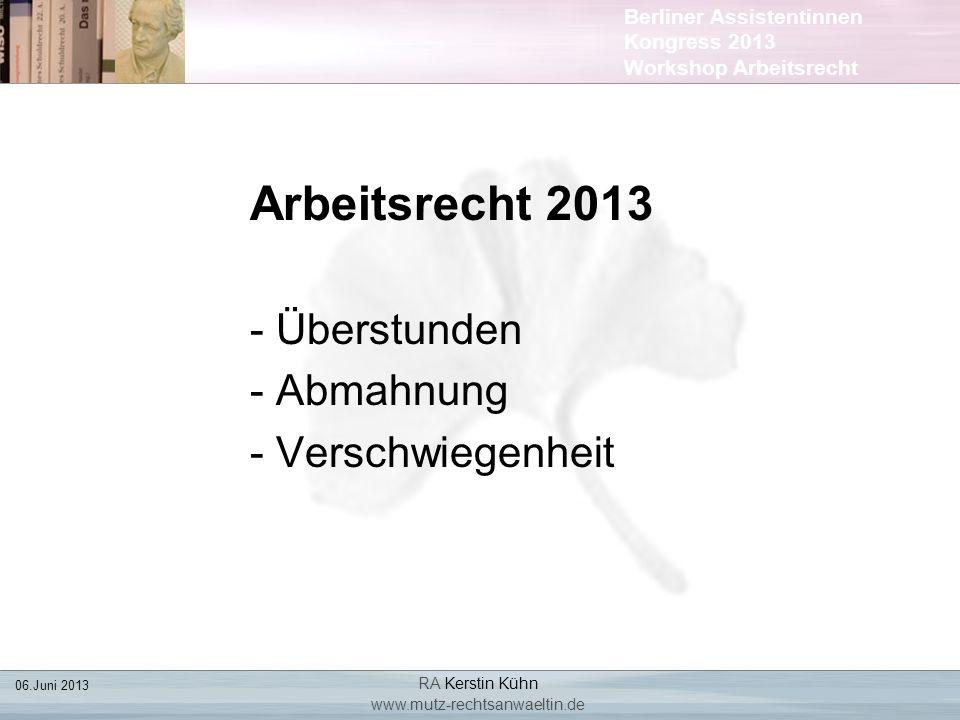 Arbeitsrecht 2013 - Überstunden - Abmahnung - Verschwiegenheit