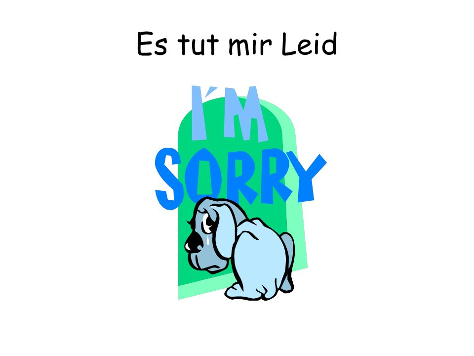 Es tut mir Leid