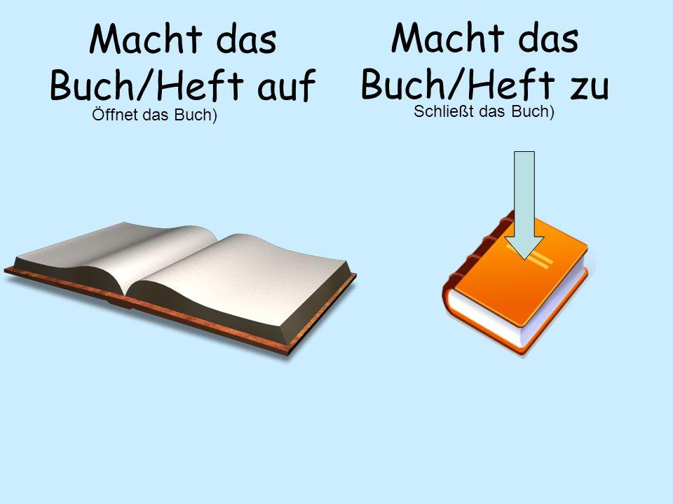 Macht das Buch/Heft auf