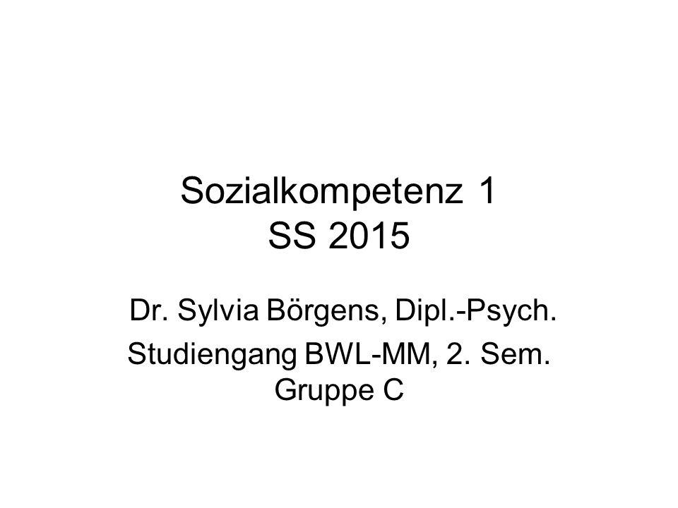Dr. Sylvia Börgens, Dipl.-Psych. Studiengang BWL-MM, 2. Sem. Gruppe C
