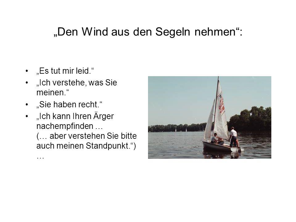 """""""Den Wind aus den Segeln nehmen :"""