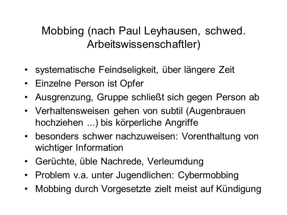 Mobbing (nach Paul Leyhausen, schwed. Arbeitswissenschaftler)