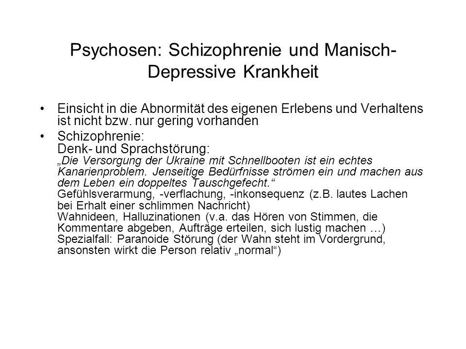 Psychosen: Schizophrenie und Manisch-Depressive Krankheit
