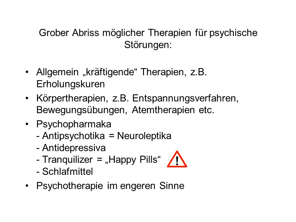 Grober Abriss möglicher Therapien für psychische Störungen: