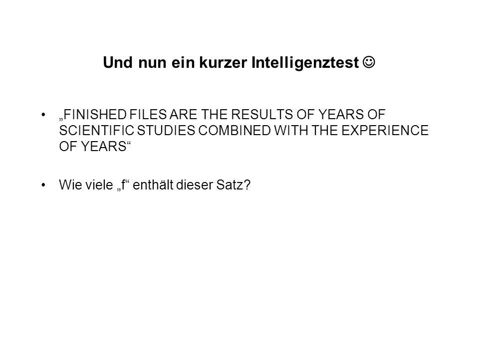 Und nun ein kurzer Intelligenztest 