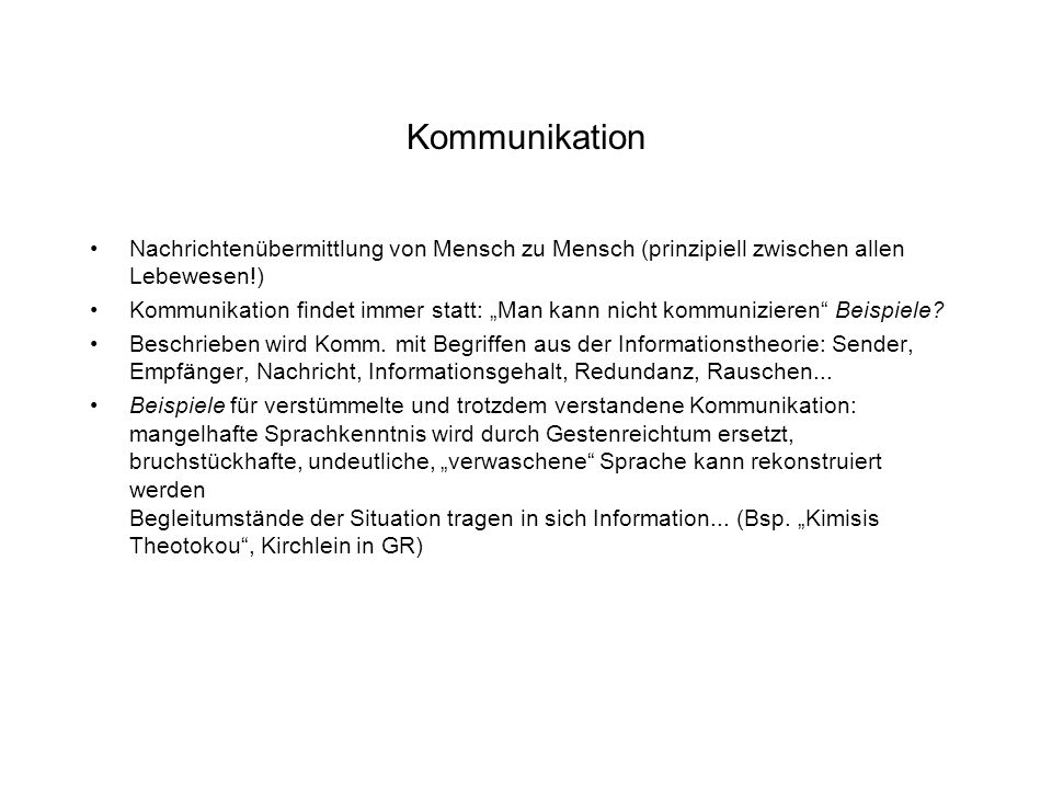 Kommunikation Nachrichtenübermittlung von Mensch zu Mensch (prinzipiell zwischen allen Lebewesen!)